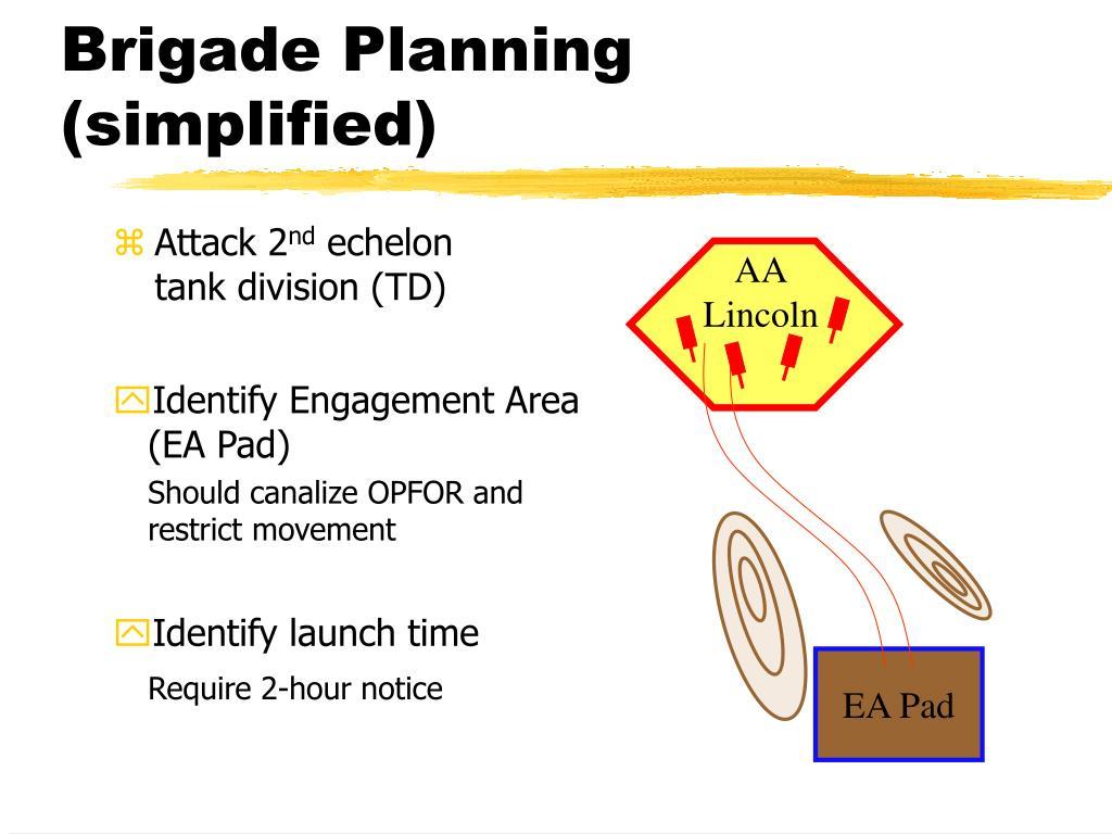 Brigade Planning (simplified)