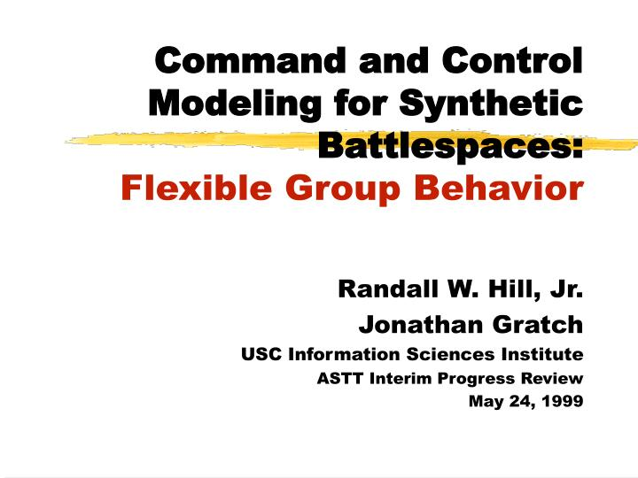 Command and control modeling for synthetic battlespaces flexible group behavior
