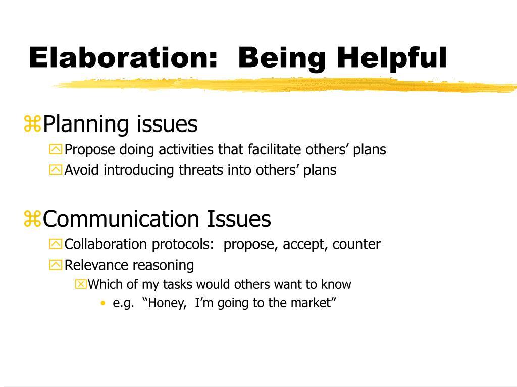Elaboration:  Being Helpful