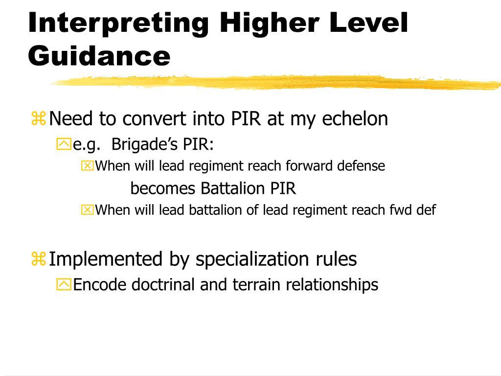 Interpreting Higher Level Guidance