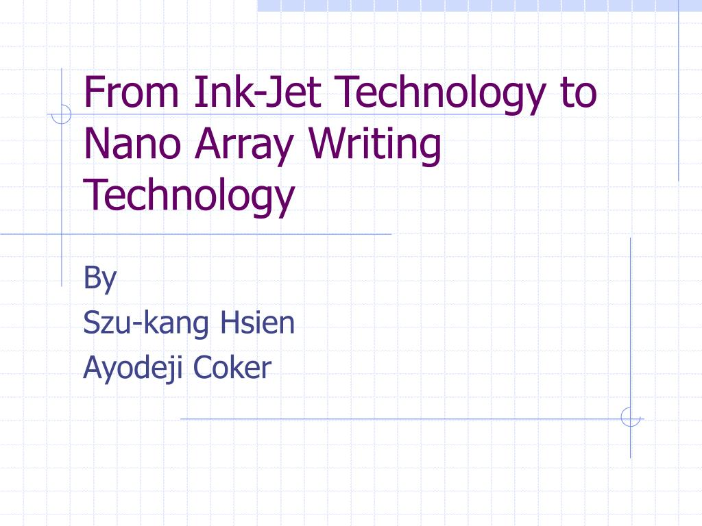 from ink jet technology to nano array writing technology l.
