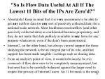 so is flow data useful at all if the lowest 11 bits of the ips are zero d