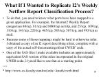 what if i wanted to replicate i2 s weekly netflow report classification process
