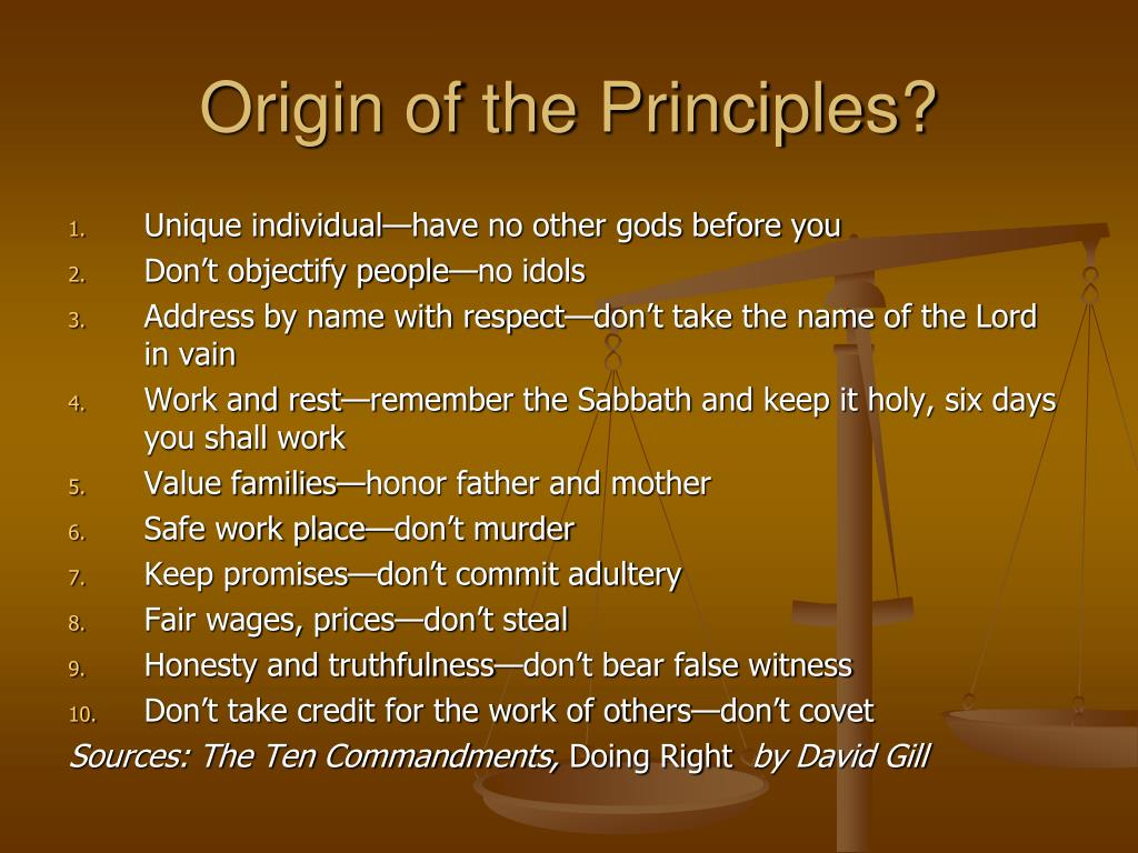 Origin of the Principles?