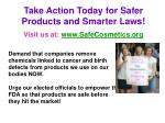 take action today for safer products and smarter laws