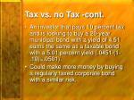 tax vs no tax cont