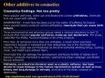 other additives to cosmetics