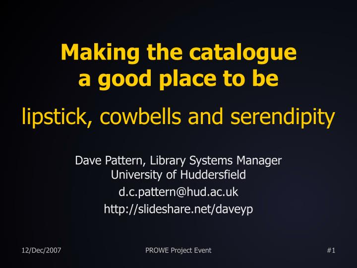making the catalogue a good place to be lipstick cowbells and serendipity n.
