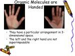organic molecules are handed