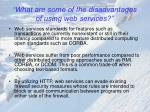 what are some of the disadvantages of using web services