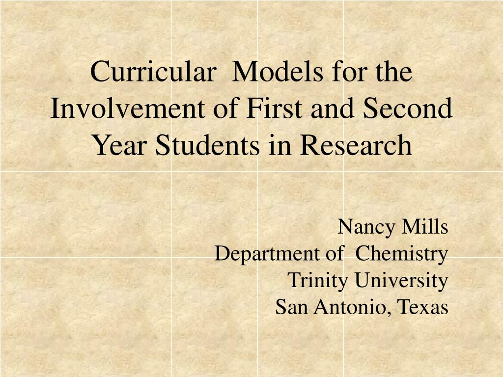 curricular models for the involvement of first and second year students in research l.