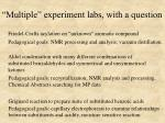 multiple experiment labs with a question