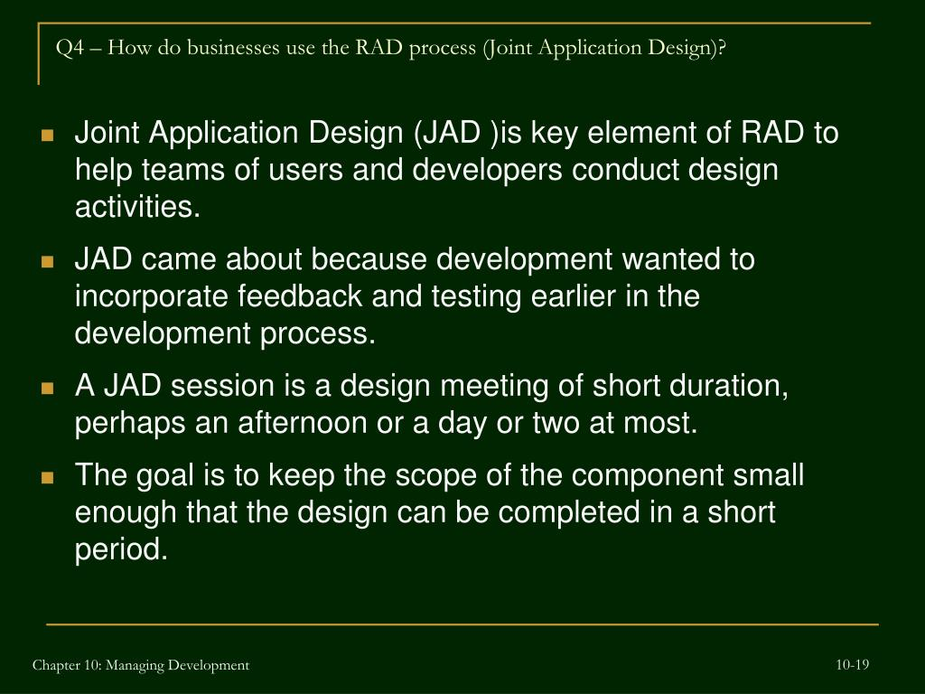 Q4 – How do businesses use the RAD process (Joint Application Design)?