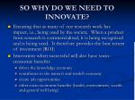 so why do we need to innovate