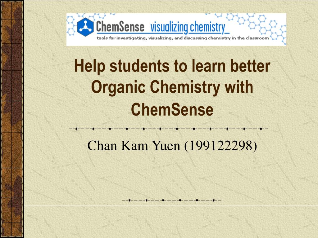 help students to learn better organic chemistry with chemsense l.