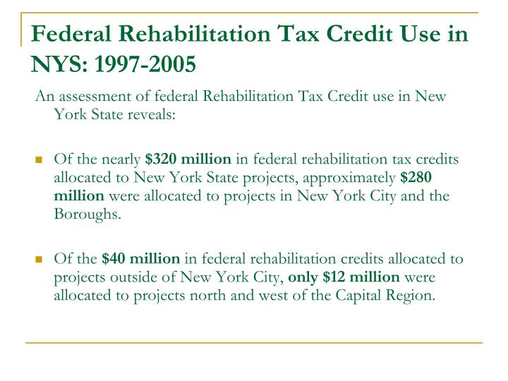 Federal rehabilitation tax credit use in nys 1997 2005