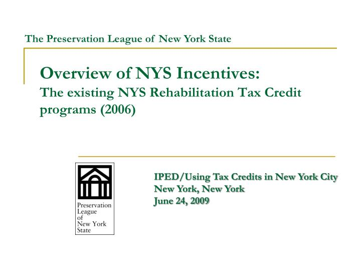 Overview of nys incentives the existing nys rehabilitation tax credit programs 2006