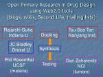 open primary research in drug design using web2 0 tools blogs wikis second life mailing lists
