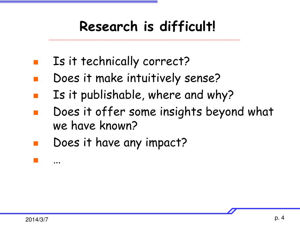 Research is difficult!