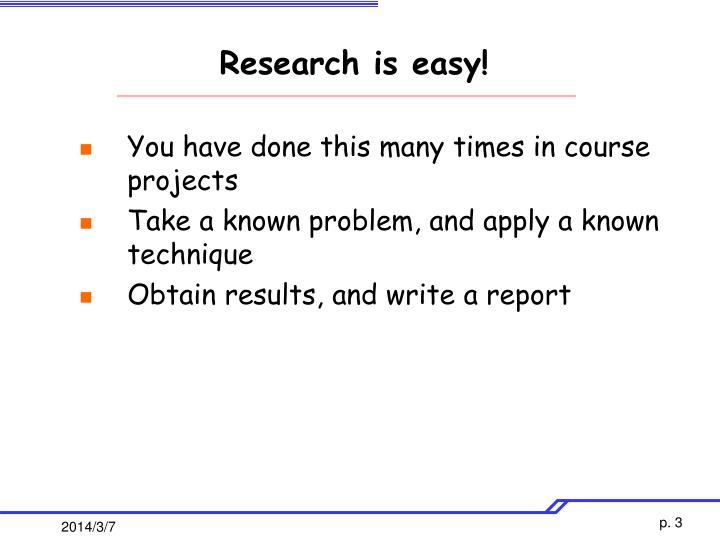 Research is easy