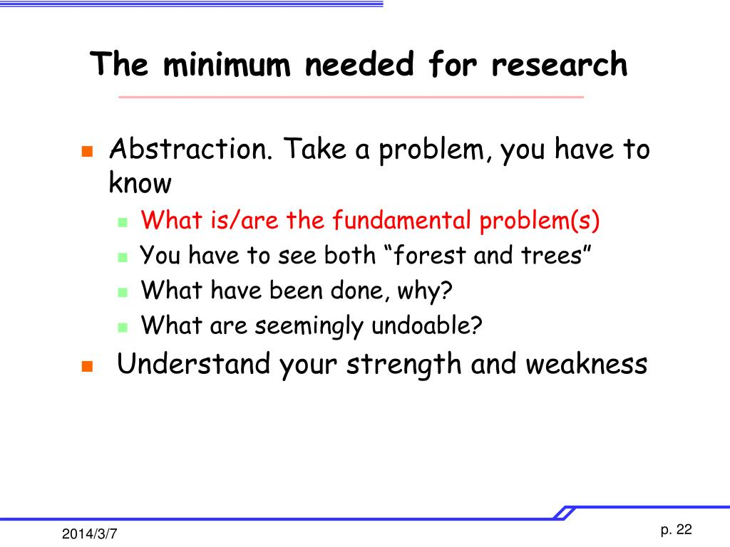 The minimum needed for research