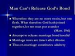 man can t release god s bond