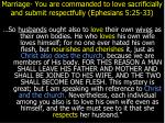 marriage you are commanded to love sacrificially and submit respectfully ephesians 5 25 339