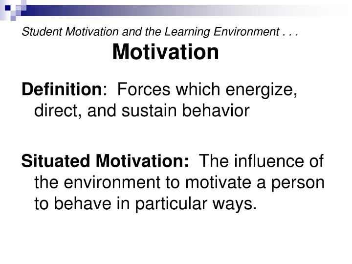 Student motivation and the learning environment motivation