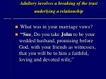 adultery involves a breaking of the trust underlying a relationship13