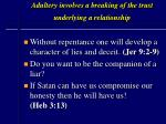 adultery involves a breaking of the trust underlying a relationship20