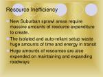 resource inefficiency