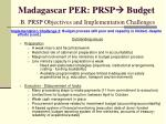 madagascar per prsp budget b prsp objectives and implementation challenges14