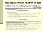 madagascar per prsp budget b prsp objectives and implementation challenges15