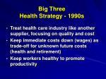 big three health strategy 1990s