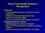 henry ford health system s perspective