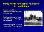 henry ford s industrial approach to health care