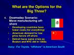 what are the options for the big three42