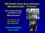 will health costs bury american manufacturing forecast49
