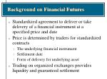 background on financial futures4
