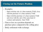 closing out the futures position16