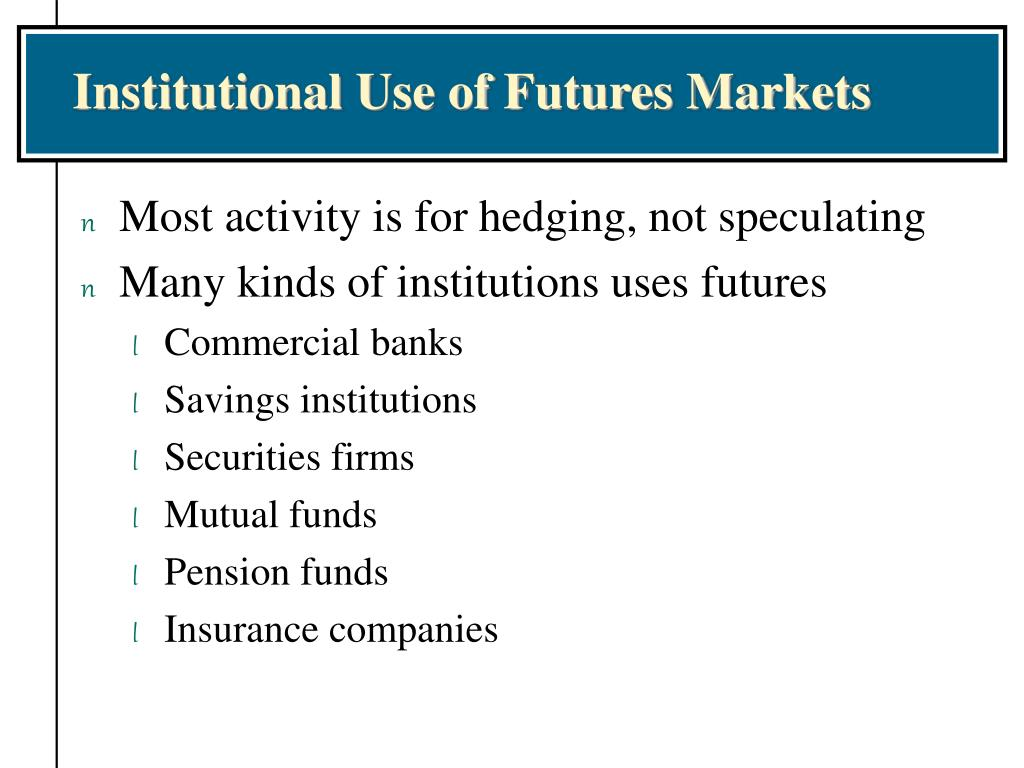 Institutional Use of Futures Markets