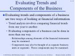 evaluating trends and components of the business