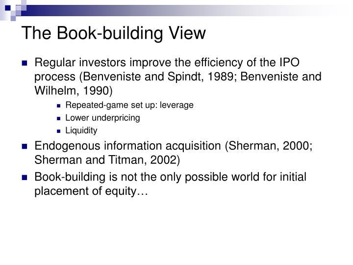 initial public offering book building and An initial public offering of stock can all with the intention of building a book for the opentable and solarwinds go public and see their initial public.
