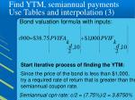 find ytm semiannual payments use tables and interpolation 3