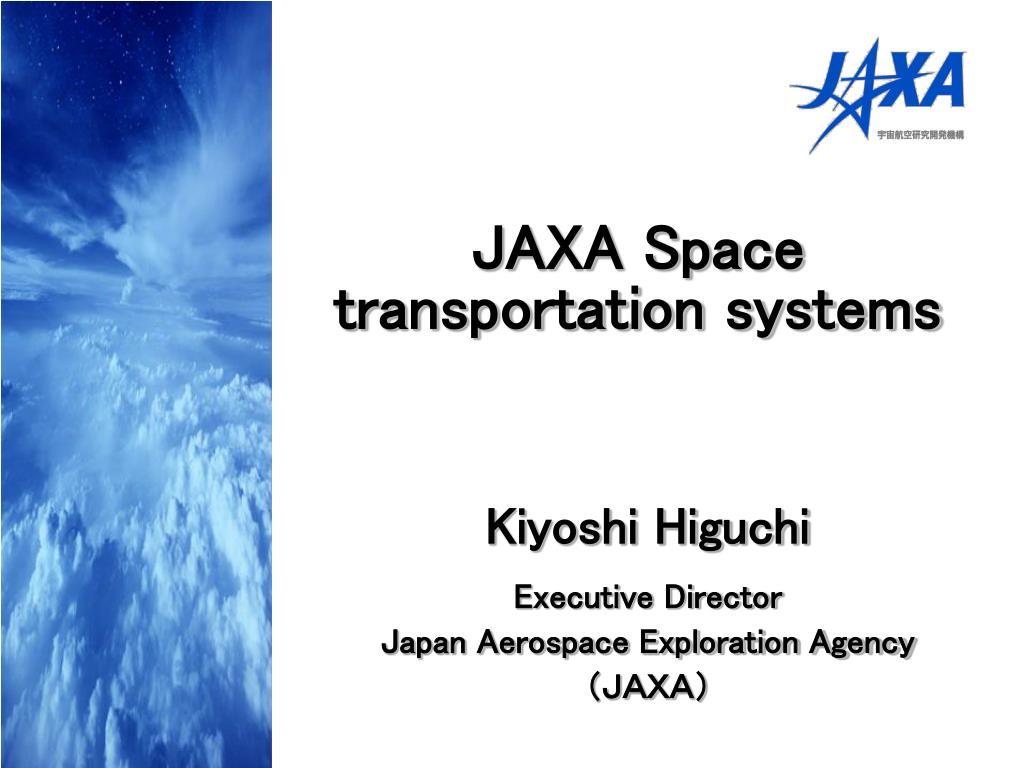 kiyoshi higuchi executive director japan aerospace exploration agency l.