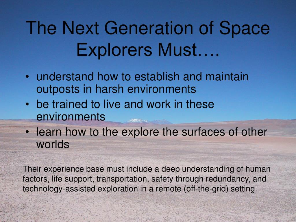 The Next Generation of Space Explorers Must….