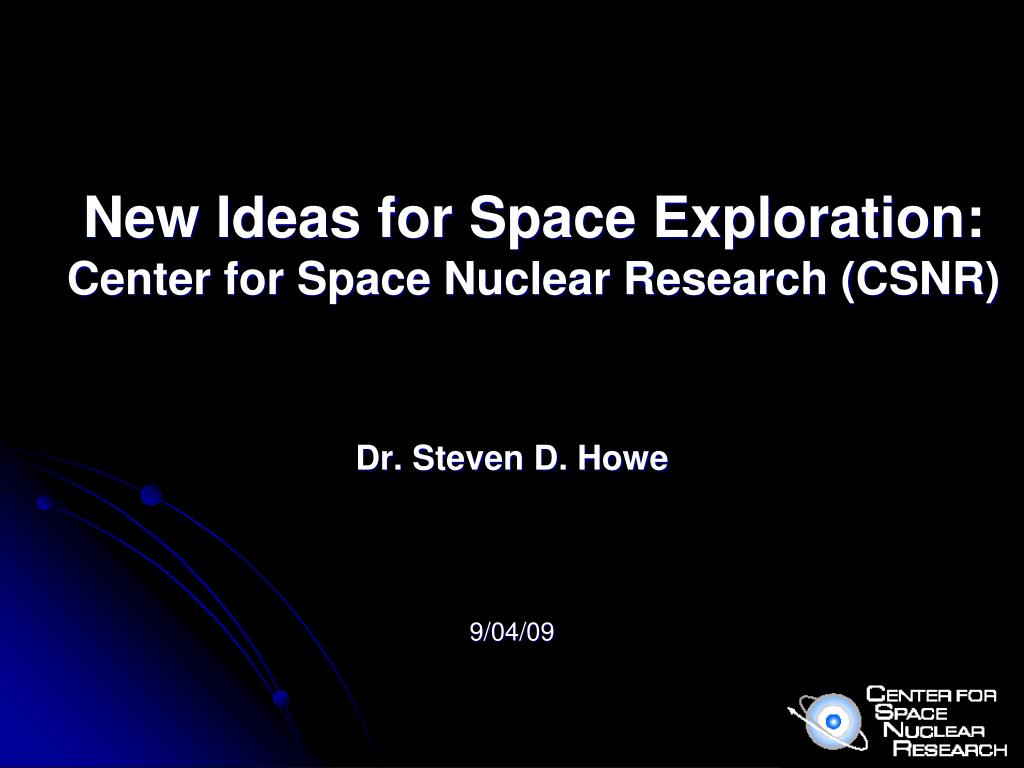 new ideas for space exploration center for space nuclear research csnr l.