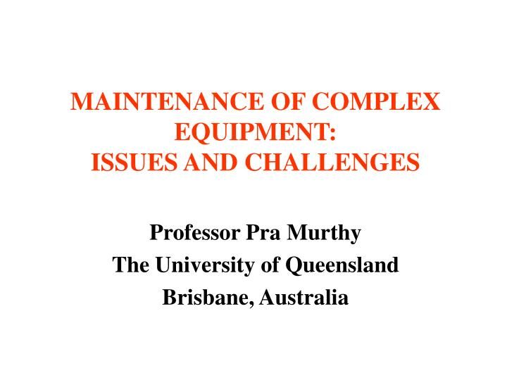 maintenance of complex equipment issues and challenges n.