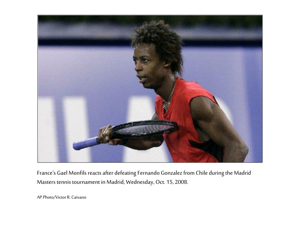 France's Gael Monfils reacts after defeating Fernando Gonzalez from Chile during the Madrid Masters tennis tournament in Madrid, Wednesday, Oct. 15, 2008.