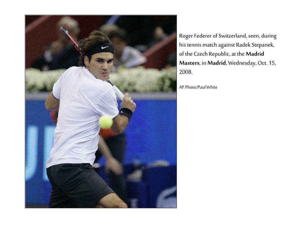 Roger Federer of Switzerland, seen, during his tennis match against Radek Stepanek, of the Czech Republic, at the